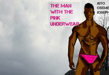 Aito Osemegbe Joseph - The man with the Pink Underwear