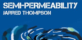 Jarred Thompson - Semi Permeability