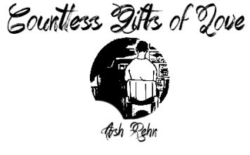Countless Gifts of Love by ash Rehn